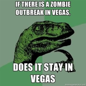 If there's a zombie outbreak in Vegas, does it stay in Vegas?